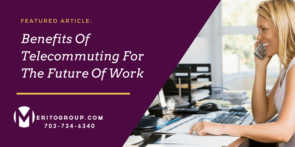 https://www.meritogroup.com/wp-content/uploads/2018/03/Benefits-Of-Telecommuting-For-The-Future-Of-Work.png