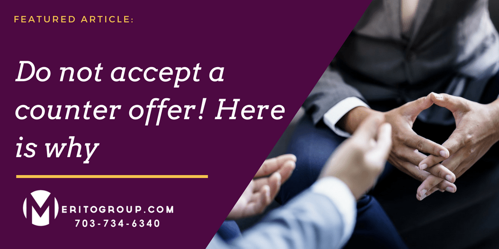 https://www.meritogroup.com/wp-content/uploads/2018/06/Do-not-accept-a-counter-offer-Here-is-why.png