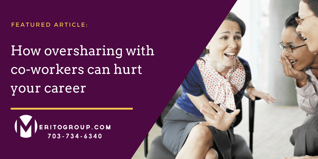 https://www.meritogroup.com/wp-content/uploads/2018/07/How-Oversharing-is-Harming-Your-Career.png