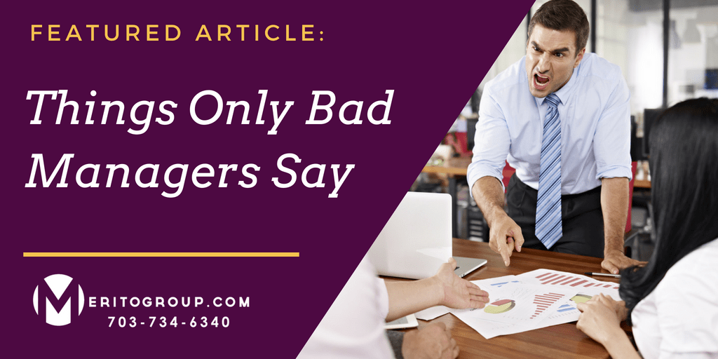 https://www.meritogroup.com/wp-content/uploads/2018/08/Things-Only-Bad-Managers-Say.png